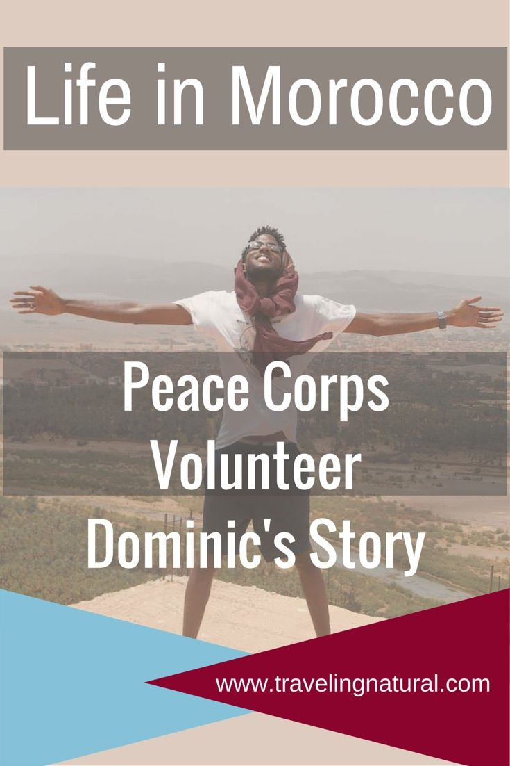 Want to learn about life in Morocco as a Peace Corps Volunteer? Check out Dominic's story!