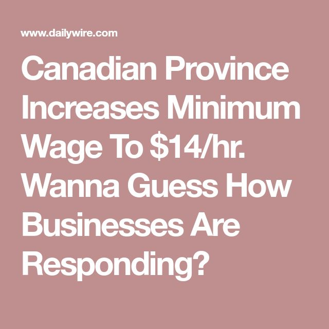 Canadian Province Increases Minimum Wage To $14/hr. Wanna Guess How Businesses Are Responding?