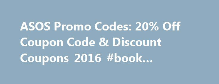 """ASOS Promo Codes: 20% Off Coupon Code & Discount Coupons 2016 #book #coupons http://coupons.remmont.com/asos-promo-codes-20-off-coupon-code-discount-coupons-2016-book-coupons/  #coupon promo codes # ASOS Promo Codes & Coupons 2016 """"Trendy fashion items that are similar to the celebrity style seen in the media. Find styles just like your favorite celebs! A cool thing about Asos is their great selection of items from independent. """" """"Trendy fashion items that are similar to the celebrity style…"""