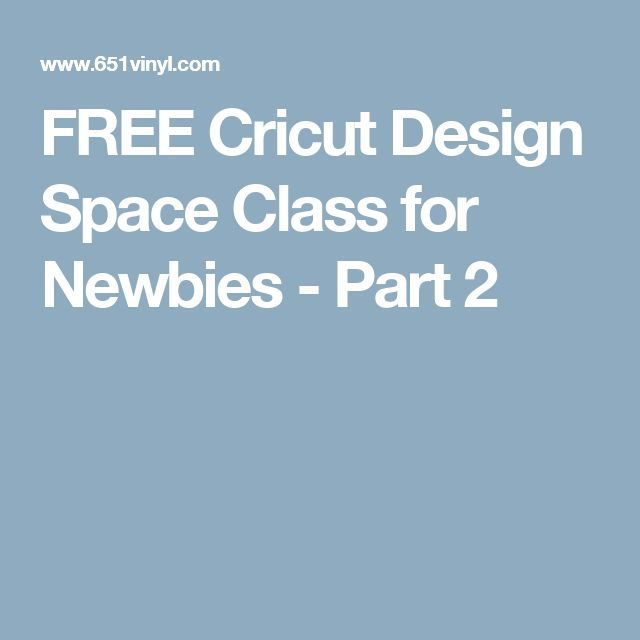 FREE Cricut Design Space Class for Newbies - Part 2