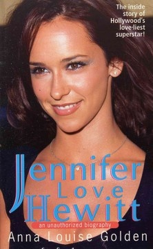 Jennifer Love Hewitt: An Unauthorized Biography (E-BOOK)--An intimate portrait of the lovely, down-to-earth star of Party of Five and I Still Know What You Did Last Summer details her life, from her first performance at the age of six to her career as a dancer, recording artist, and activist.
