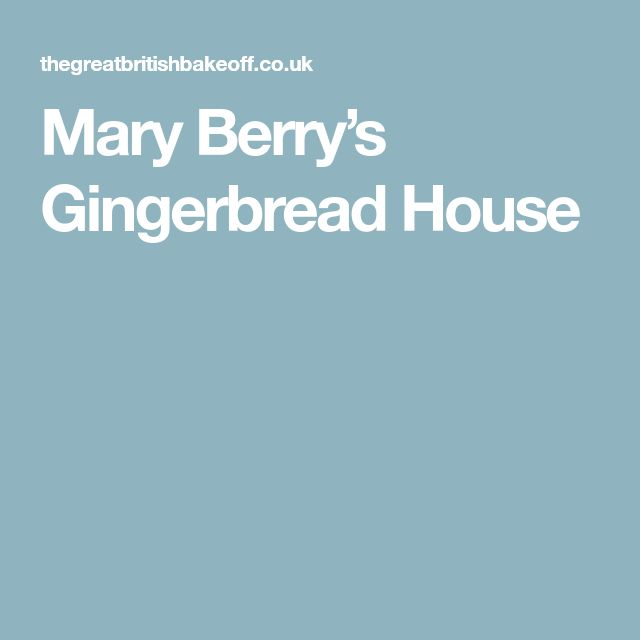 Mary Berry's Gingerbread House