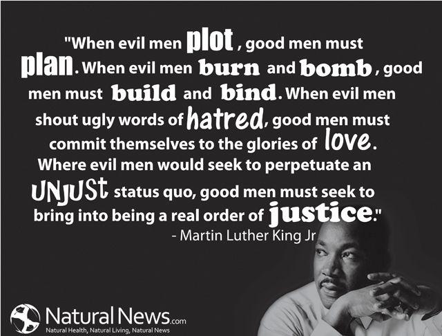 """When evil men plot, good men must plan..."" - Martin Luther King Jr."