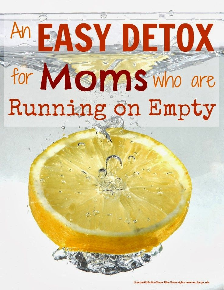 Detox ... an easy detox for busy moms who are running on empty ... this turns the traditional detox on its head but really helped me as it didn't involve starving myself!
