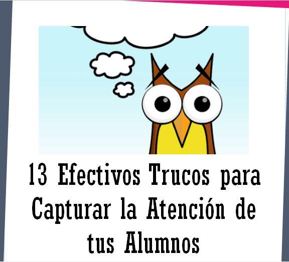 13 Efectivos Trucos para Lograr la Atención de los Alumnos | #TrucosEfectivos #Educación