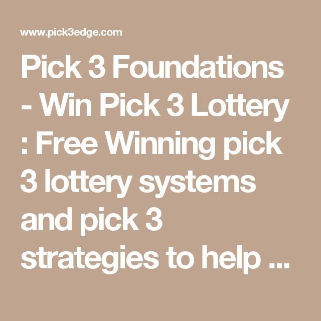 Pick 3 Foundations - Win Pick 3 Lottery : Free Winning pick 3 lottery systems and pick 3 strategies to help you win pick three.