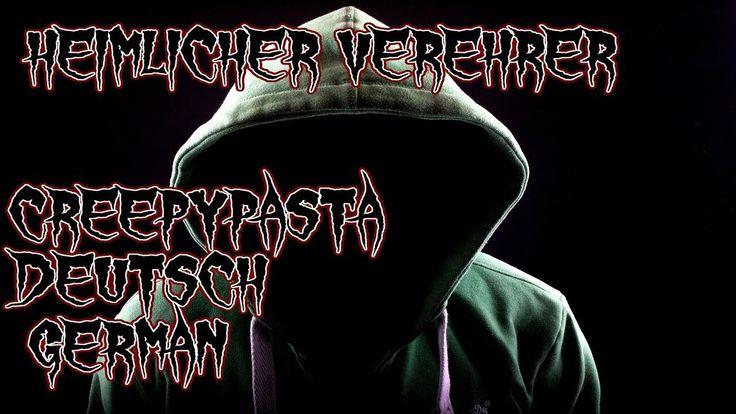 Heimlicher Verehrer ~ Creepypasta [Deutsch / German]