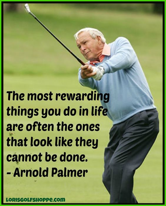 One great thought by Arnold Palmer! #golf  More of this at #lorisgolfshoppe