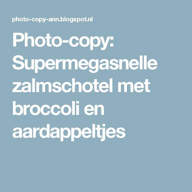 Photo-copy: Supermegasnelle zalmschotel met broccoli en aardappeltjes