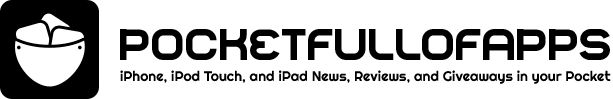 PocketFullOfApps: iPhone, iPod Touch, and iPad News, Reviews, and Giveaways in your Pocket