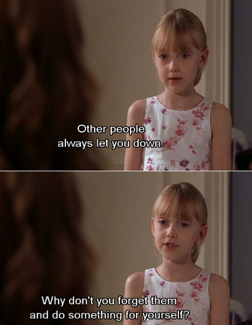 Uptown Girls - Quotes  ~ other people always let you down ~ #uptowngirlsquotes
