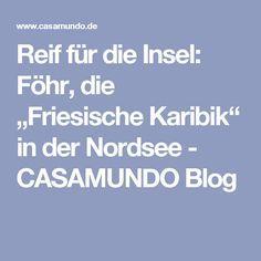 """Reif für die Insel: Föhr, die """"Friesische Karibik"""" in der Nordsee - CASAMUNDO Blog"""