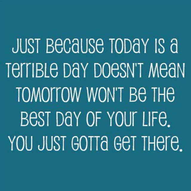 Better days: Thinking Positive, Remember This, Sotrue, Chin Up, Quote, So True, Keep Moving Forward, Bad Day, True Stories