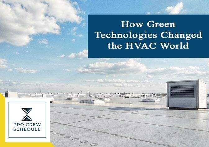 How Green Technologies Changed The Hvac World Hvac Services Hvac Green Technology