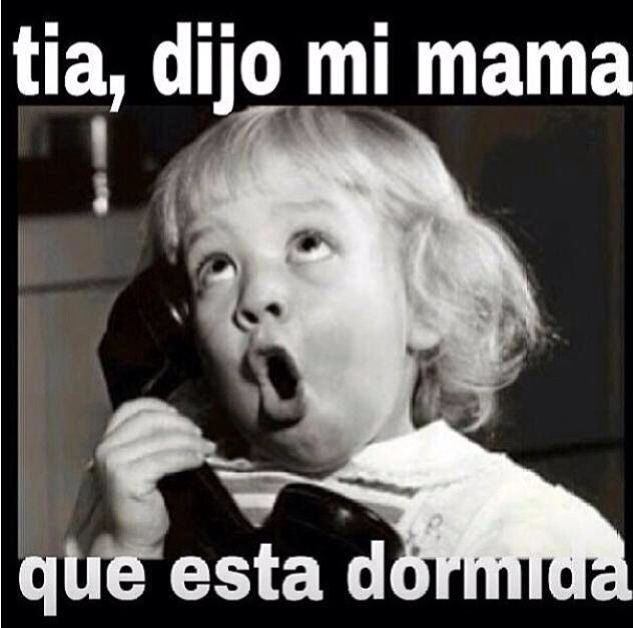 Tía dice mi mamá que está dormida   En español   Pinterest   Funny stuff