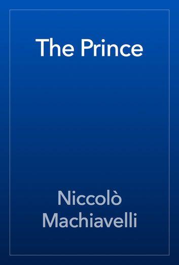 Machiavelli's The Prince: Themes & Analysis