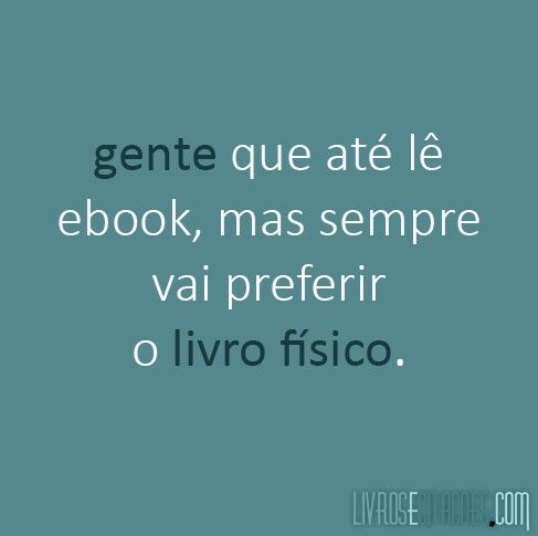Prefiro livros...