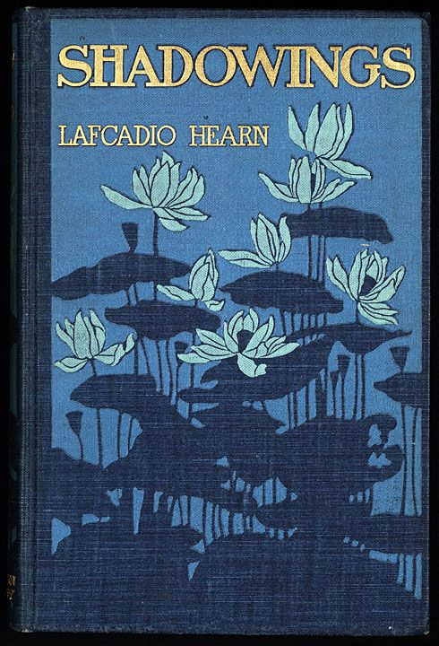 'Shadowings' by Lafcadio Hearn. Little, Brown, and Co., Boston, 1901