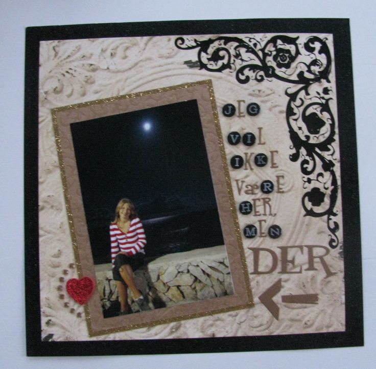 """Scrapbook page: """"I don't want to be here, but there""""                                                                                #vacation #spain #mallorca #cyprus #heart #love #moon #fullmoon #twilight #golden #xoxo"""