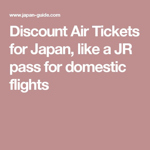 Discount Air Tickets for Japan, like a JR pass for domestic flights