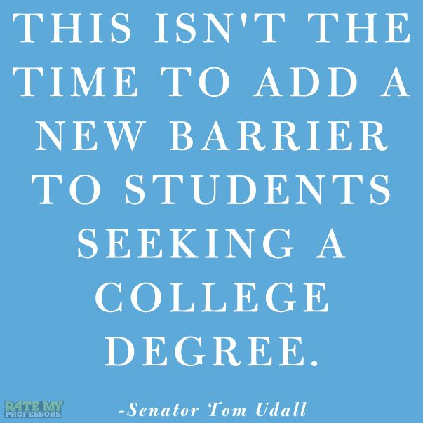 """""""This isn't the time to add a new barrier to students seeking a college degree."""" -Senator Tom Udall"""