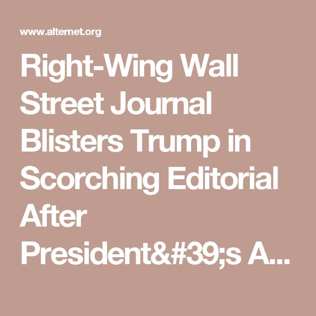 Right-Wing Wall Street Journal Blisters Trump in Scorching Editorial After President's Attack on London Mayor | Alternet