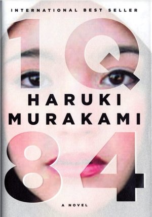 """""""1Q84"""" by Haruki Murakami (one of my favorite authors of all time)"""