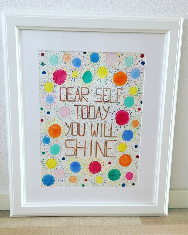 Dear self, today you will shine...kleurrijke art print van originele illustratie, wall art, poster, inspiratie, quotes, door CreaSpace op Etsy https://www.etsy.com/nl/listing/501605134/dear-self-today-you-will-shinekleurrijke