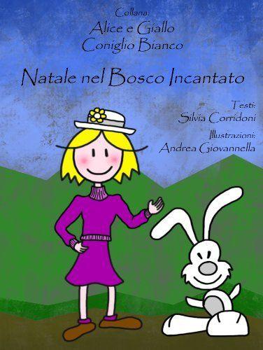 Natale nel bosco incantato (Italian Edition), http://www.amazon.com/dp/B00HETS2S2/ref=cm_sw_r_pi_awdl_pbQUsb1N6MR40