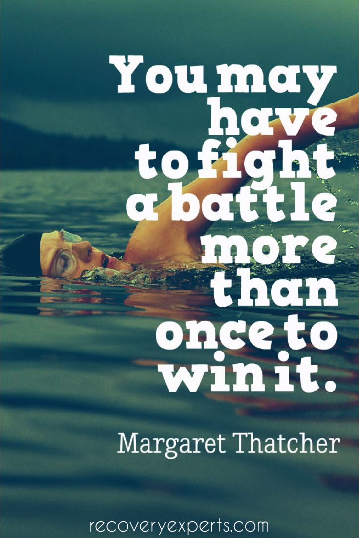Motivational Quotes: You may have to fight a battle more than once to win it. ~Margaret Thatcher  Follow: https://www.pinterest.com/recoveryexpert