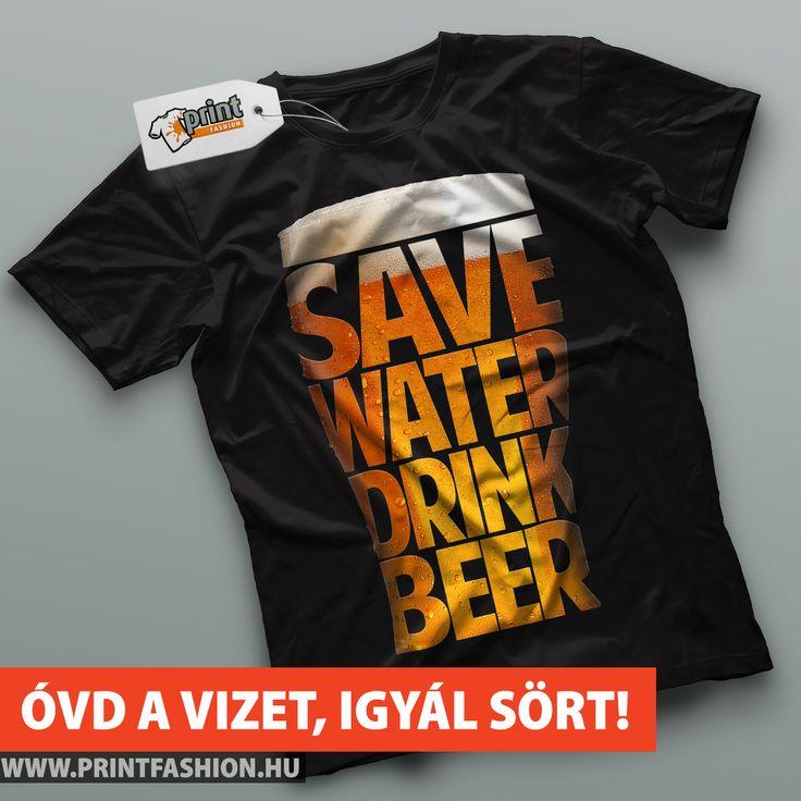 ÓVD A VIZET, IGYÁL SÖRT - Egyedi sörös póló, természetvédőknek! :) WEBSHOP: http://printfashion.hu/mintak/reszletek/ovd-a-vizet-igyal-sort/ferfi-polo/