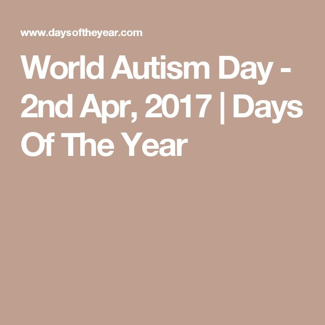 World Autism Day - 2nd Apr, 2017 | Days Of The Year