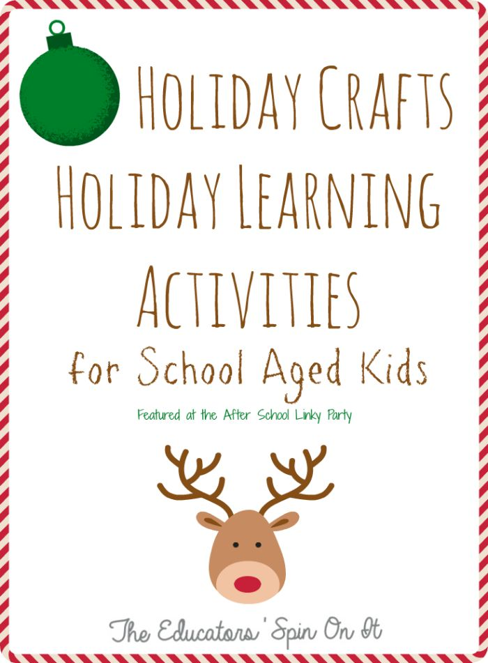 Holiday Crafts and Learning Activities for School Aged Kids from The Educators' Spin On It