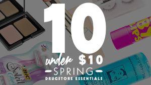 10 Under $10: Spring DrugstoreEssentials | StyleCaster