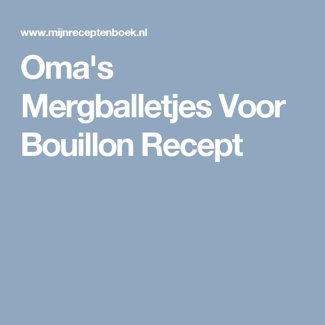 Oma's Mergballetjes Voor Bouillon Recept