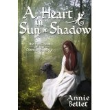 A Heart in Sun and Shadow (Chwedl: Book One) (Kindle Edition)By Annie Bellet