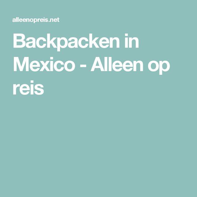Backpacken in Mexico - Alleen op reis