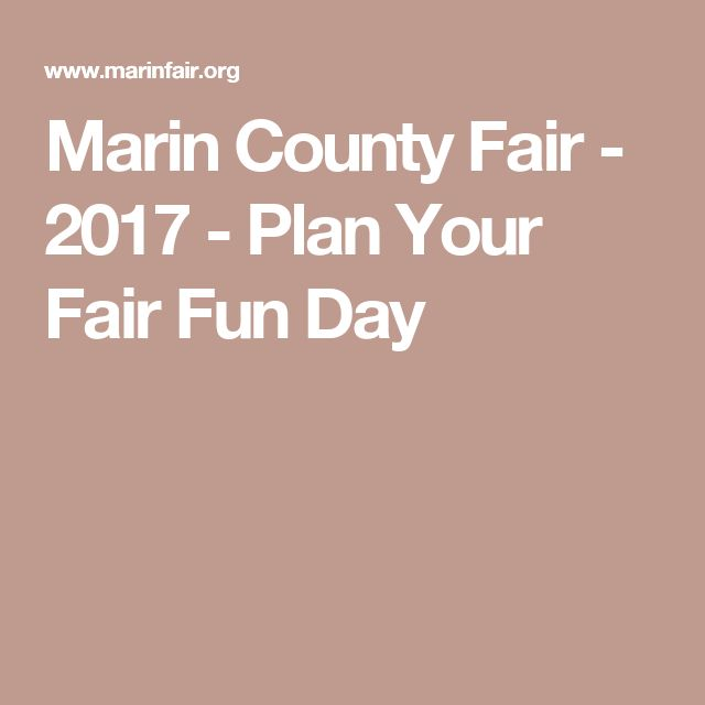 Marin County Fair - 2017 - Plan Your Fair Fun Day