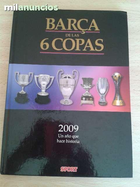 Vendo libro El Barca de las 6 copas. Publicado por el diario SPORT. Anuncio y más fotos:  http://www.milanuncios.com/libros/el-barca-de-las-6-copas-136805918.htm