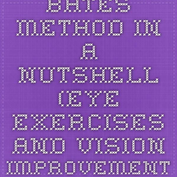 Bates Method In A Nutshell Eye Exercises And Vision Improvement