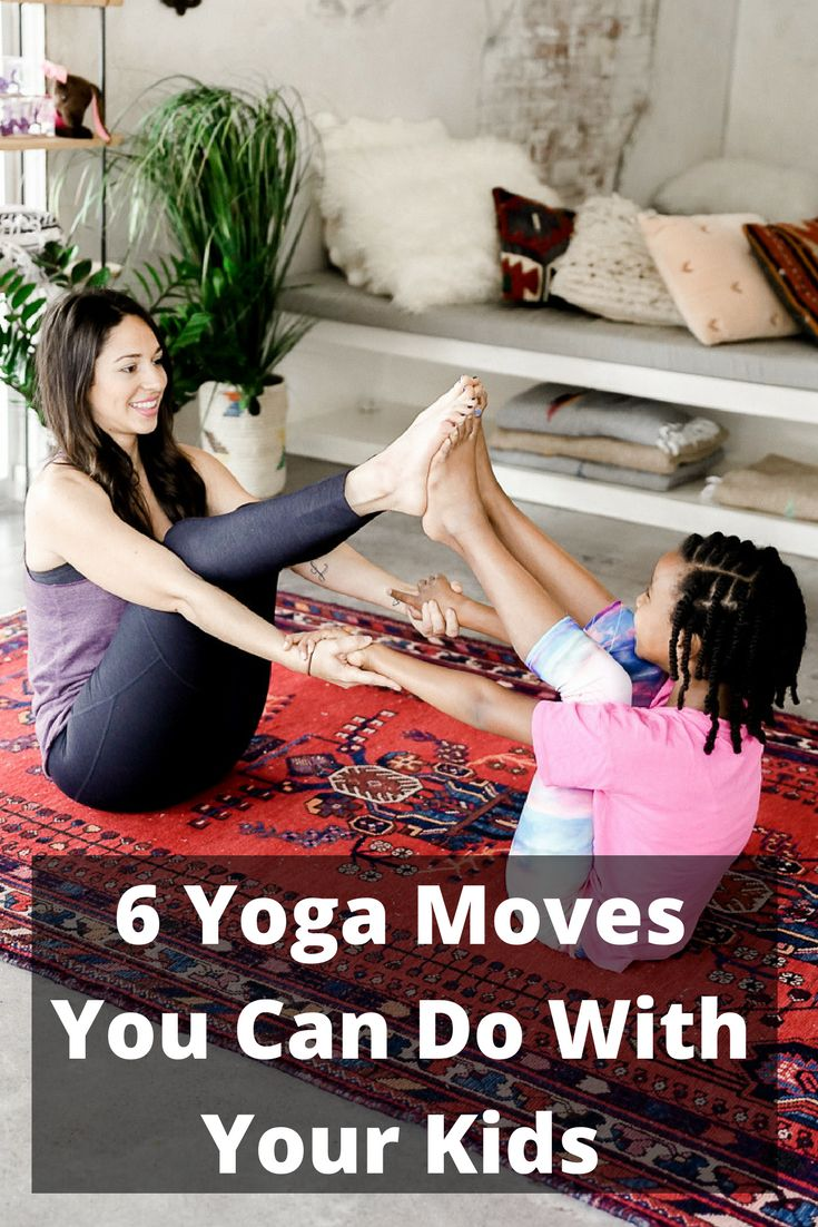 6 Yoga Moves You Can Do With Your Kids - a healthy, calming activity to bond over