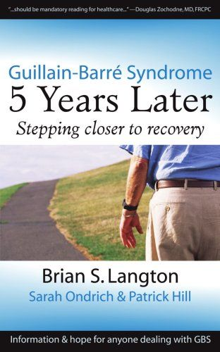 Guillain-Barre Syndrome: 5 Years Later by Brian S. Langton
