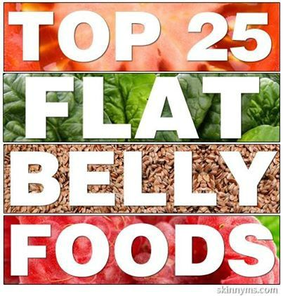 Top 25 Flat Belly Foods are here!  #flatbelly #food #list