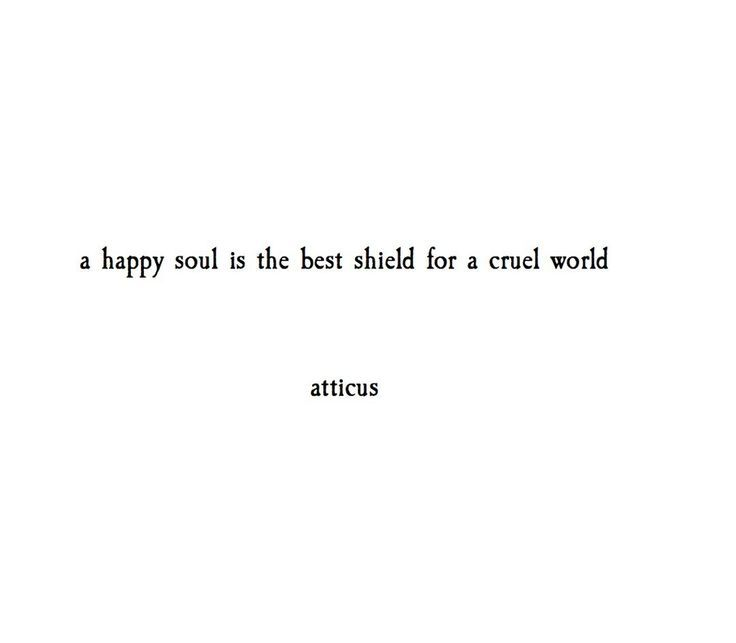 """Happiness is the greatest shield..."" @atticuspoetry #atticuspoetry #quotes #poetry"