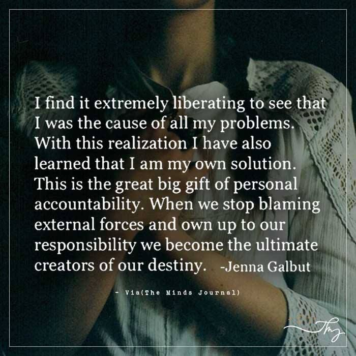 I find it extremely liberating to see that - http://themindsjournal.com/i-find-it-extremely-liberating-to-see-that/