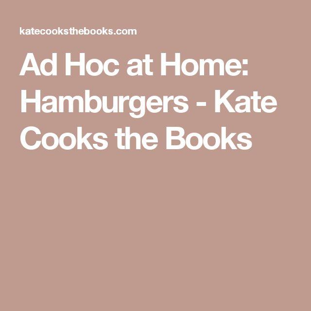 Ad Hoc at Home: Hamburgers - Kate Cooks the Books