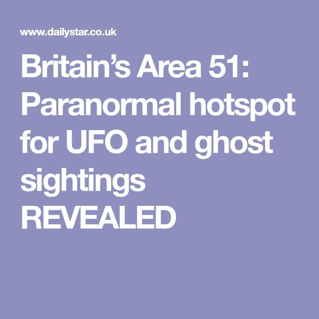Britain's Area 51: Paranormal hotspot for UFO and ghost sightings REVEALED #Area51