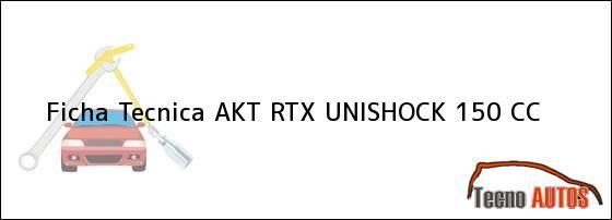 Ver ficha tecnica akt rtx unishock 150 cc