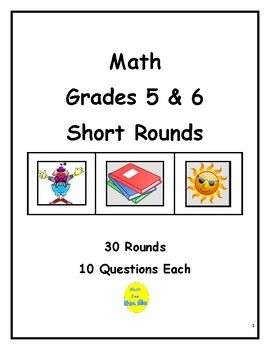 Here are 30 rounds, 10 questions in each round, for your elementary or middle school students. Each round focuses on a variety of topics: computation, number theory, geometry, problem solving, measurement, fractions, decimals, etc. There are two pages with each round.