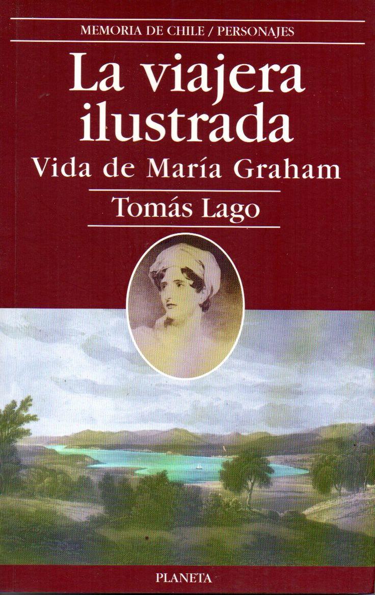 La Viajera Ilustrada. Vida de María Graham. Edición año 2000. Tomás Lago, 1903-1975.